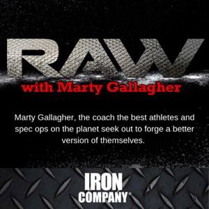 RAW with Marty Gallagher   IRON COMPANY®