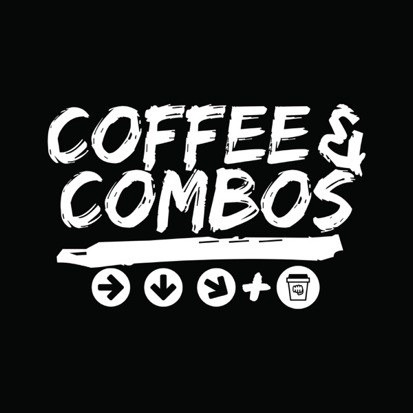 Coffee & Combos: A Fighting Game Podcast