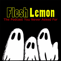 Flesh Lemon podcast