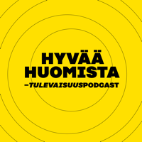 Hyvää huomista podcast