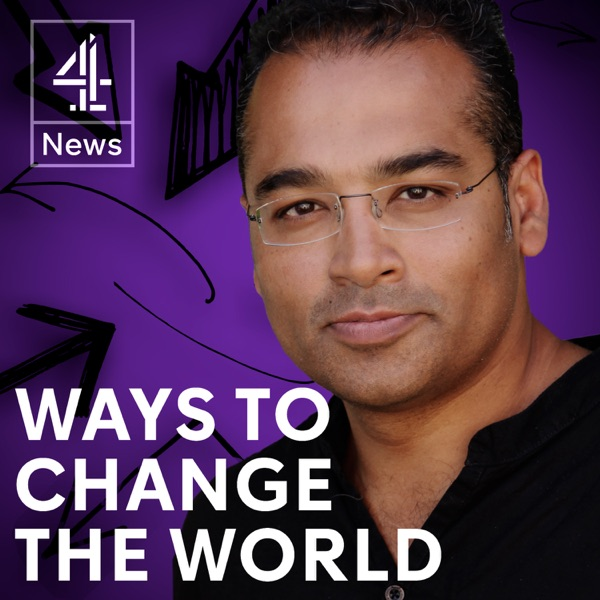 Ways to Change the World with Krishnan Guru-Murthy – Podcast