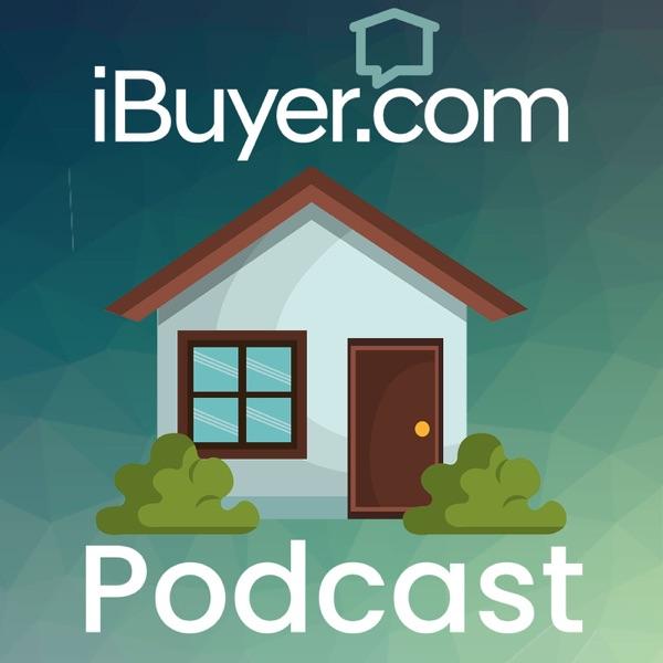 The iBuyer Podcast