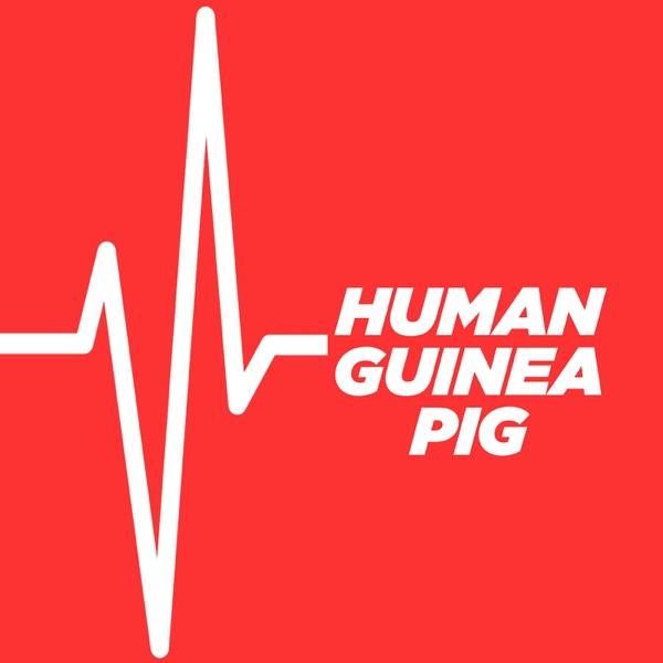 » Human Guinea Pig Podcast