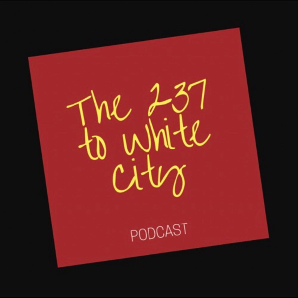237 to white city Podcast