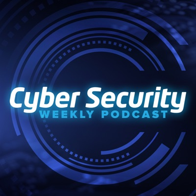 Cyber Security Weekly Podcast | Podbay
