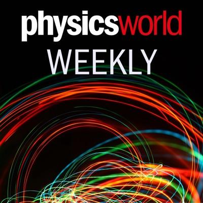 Physics World Weekly Podcast:Physics World
