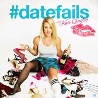 #DateFails w/ Kate Quigley podcast