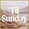 'Til Sunday artwork