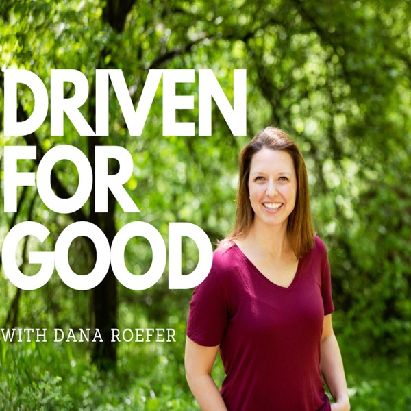 Driven For Good with Dana Roefer