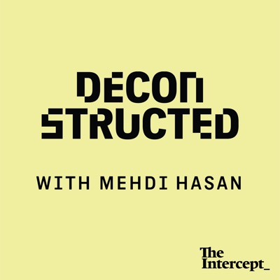 Deconstructed with Mehdi Hasan:The Intercept