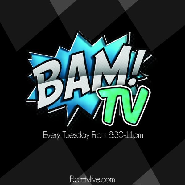 BAM TV's Podcast