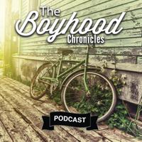 Boyhood Chronicles Podcast podcast
