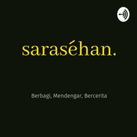 sarasehan. podcast