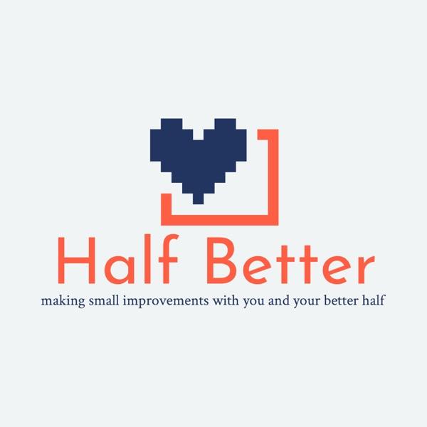 Half Better