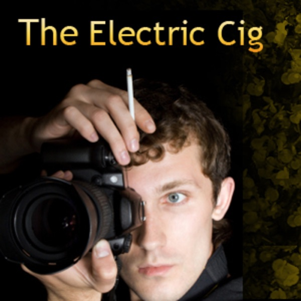 Electric Cig Podcast