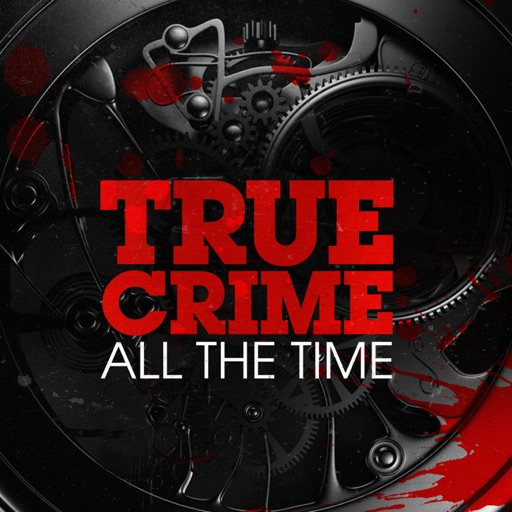 Cover image of True Crime All The Time