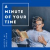a minute of your time