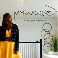My Voice with Dara & Friends podcast
