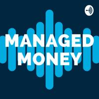 Managed Money. podcast