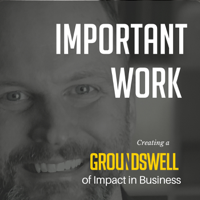 Important Work podcast