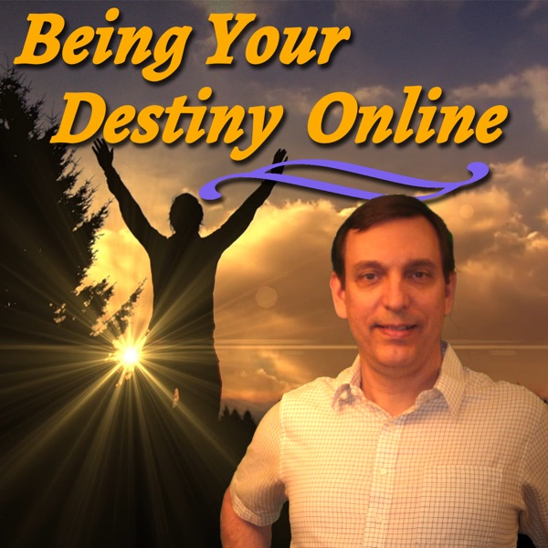 Being Your Destiny Online