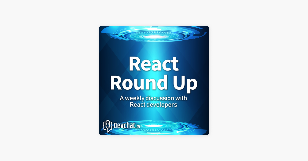 React Round Up on Apple Podcasts