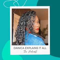 Danica Explains It All, The Podcast