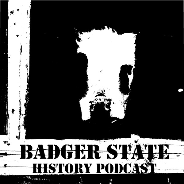 Badger State History Podcast