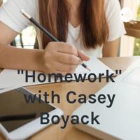 """Homework"" with Casey Boyack podcast"
