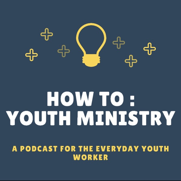 How to: Youth Ministry