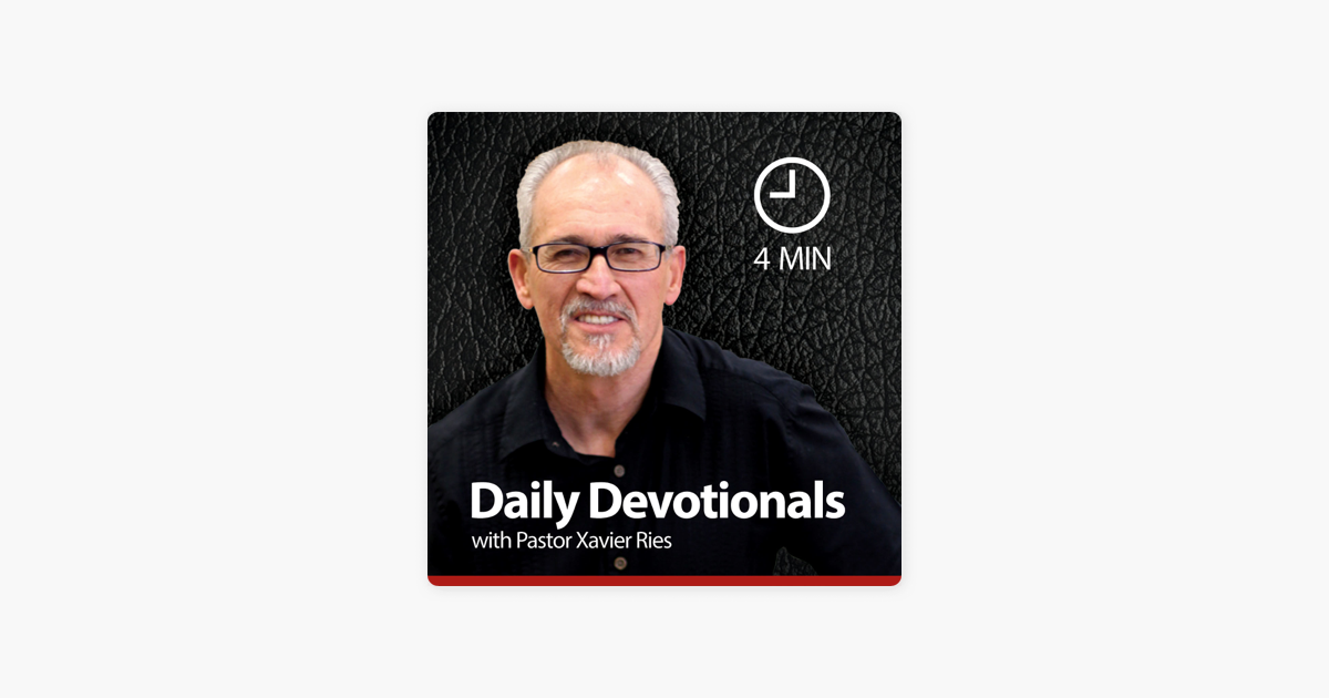 Daily Devotionals with Pastor Xavier Ries on Apple Podcasts