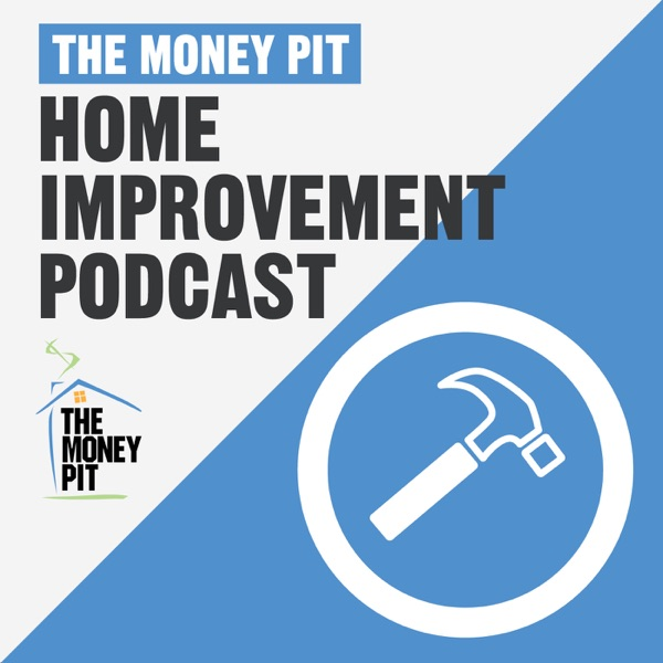 The Money Pit Home Improvement Podcast