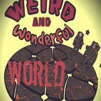 Weird and Wonderful World podcast