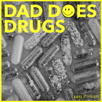 Dad Does Drugs podcast