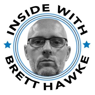 Inside with Brett Hawke:Brett Hawke