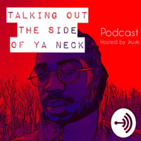 Talking Out The Side of Ya Neck podcast