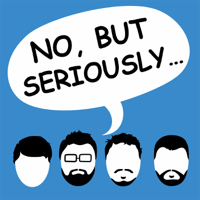 No, But Seriously podcast