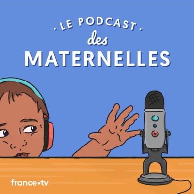 Le podcast des Maternelles:France Télévisions