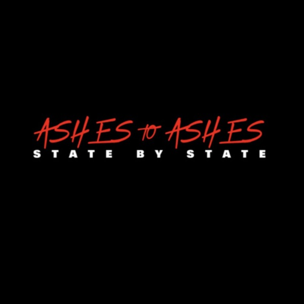 Ashes To Ashes, State By State