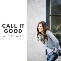 Call it Good podcast