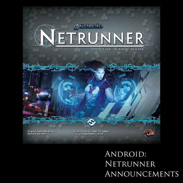 Android: Netrunner Announcements