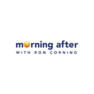 morning after with Ron Corning