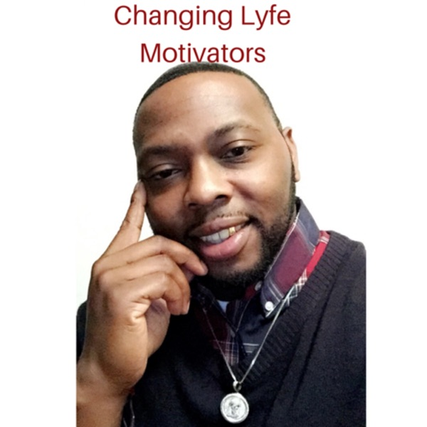 Changing Lyfe Motivators