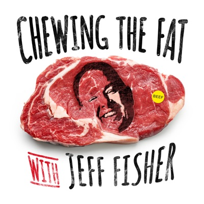 Chewing the Fat with Jeff Fisher:Blaze Podcast Network