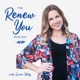 The Renew You Podcast