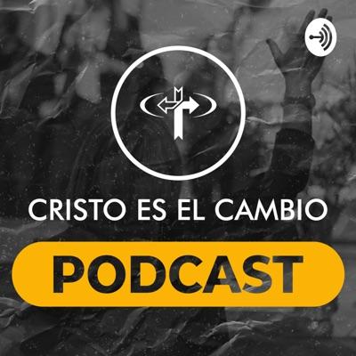 Cristo es el Cambio Podcast