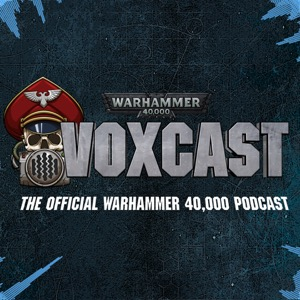VoxCast: The Official Warhammer 40,000 Podcast
