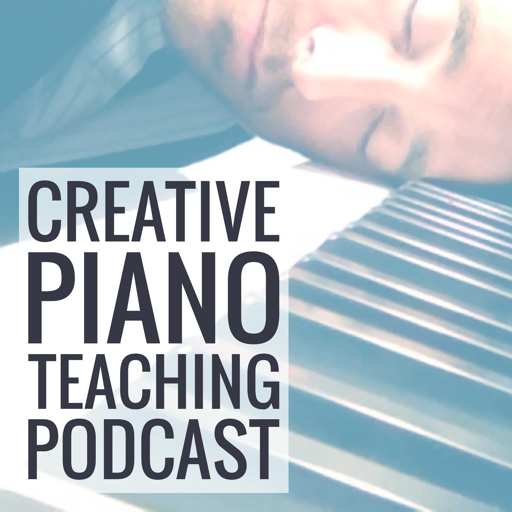 Cover image of Creative Piano Teaching Podcast