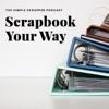 Scrapbook Your Way