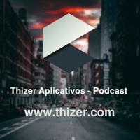 Thizer Pod podcast
